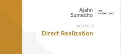 Volume 3 Direct Realization by Ajahn Sumedho