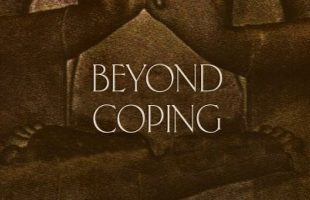 Beyond Coping: A Guide on Aging, Illness, Death & Separation