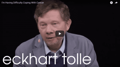 Eckharte Tolle I'm Having Difficulty Coping With Cancer Video