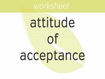 Attitude of Acceptance