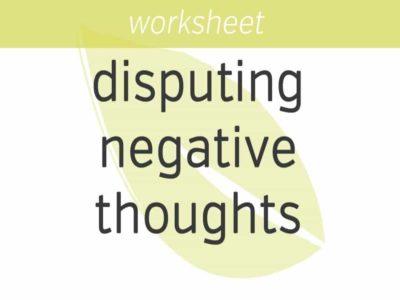 Disputing Negative Thoughts