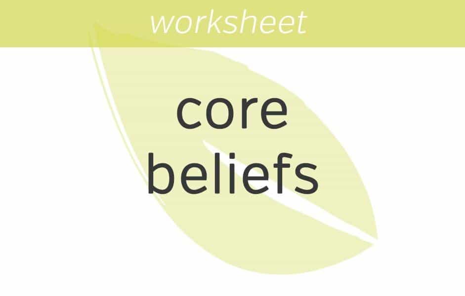 Identifying Our Core Beliefs Mindfulness Exercises