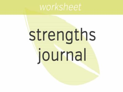 Identifying Strengths & Strengths Journal