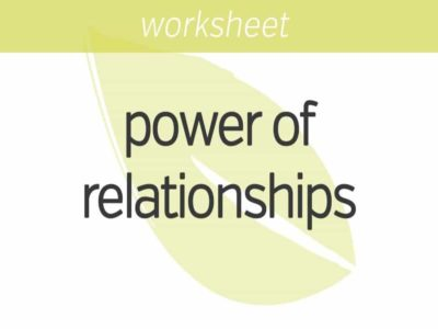 Increasing the Power of Our Relationships