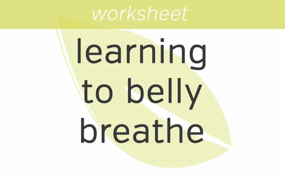 Learning to Belly Breathe