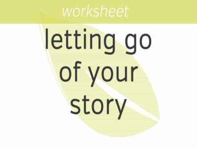 Letting Go of Your Story