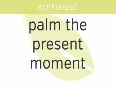 Palm the Present Moment