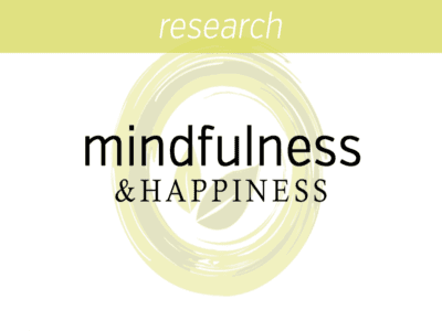 The Meaning Connection Between Mindfulness and Happiness