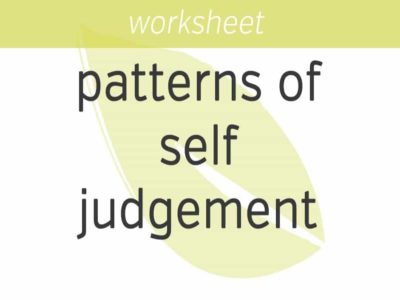 breaking patterns of self-judgment