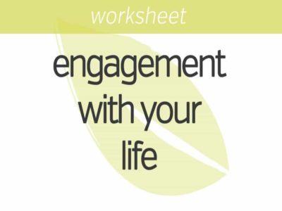 increasing engagement with your life