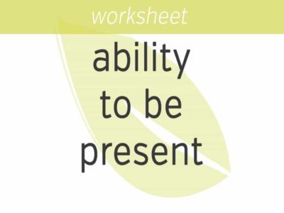 increasing your ability to be present