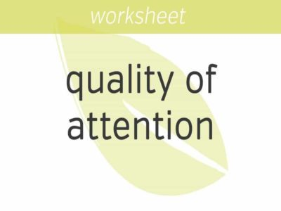 increasing your quality of attention