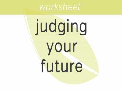 judging your future