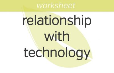 mindfulness of your relationship with technology