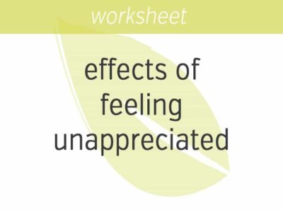 noting the effects of feeling unappreciated