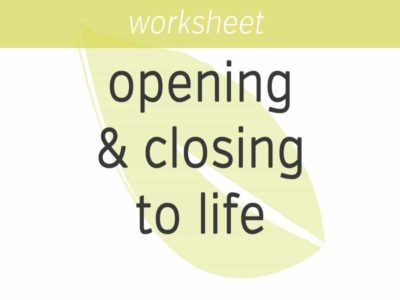 opening and closing to life