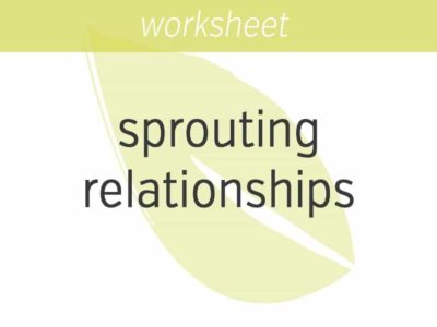 opening to sprouting relationships