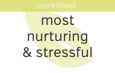 what is most nurturing and stressful for you