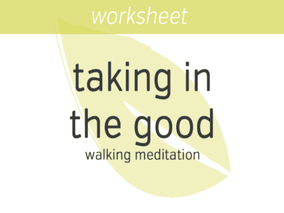 Taking in the Good: A Walking Meditation