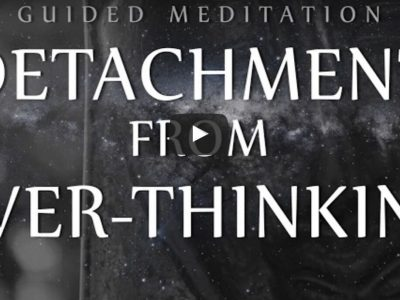 Detachment From Over-Thinking [Video]