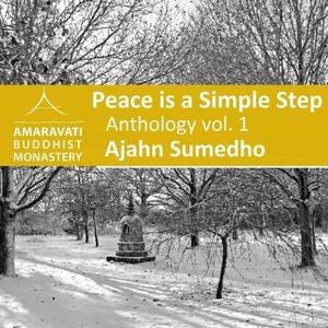 Ajahn Sumedho Peace Is A Simple Step