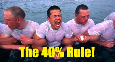 40% Rule and Key to Overcoming Mental Barriers