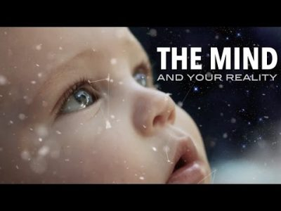 The Mind and Your Reality - Thought Provoking