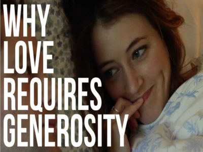 Why Love Requires Generosity