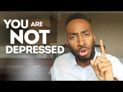 Why You Are Not Depressed Stop It