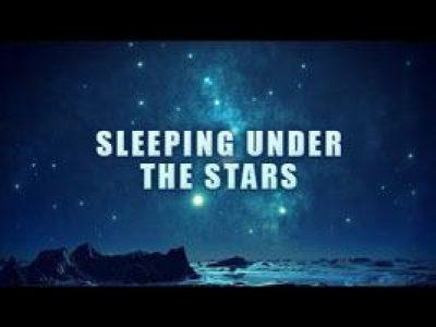 Sleeping Under The Stars [Video]