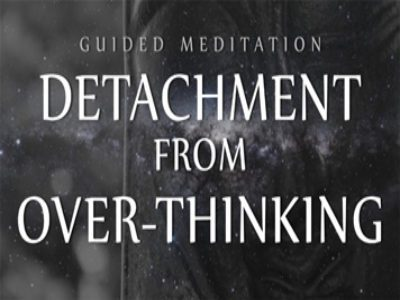 Detachment From Over-Thinking