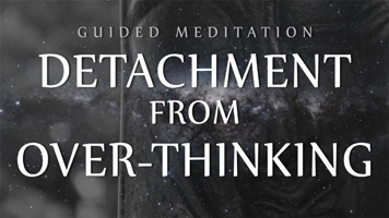 9 Mindfulness Exercises for Anxiety Detachment from Over-Thinking: Guided Meditation