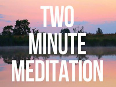 Two Minute Meditation