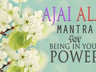 Ajai Alai Mantra for Being In Your Power And to Develop Radiant Body