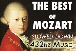 The Best Of Mozart Slowed Down 432Hz
