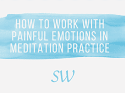 How To Work With Painful Emotions