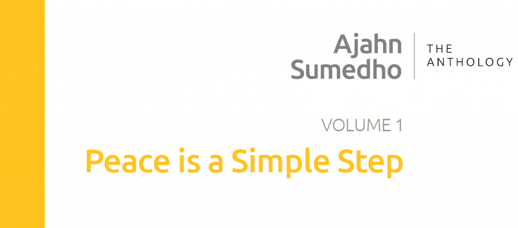 Ajahn Sumedho Volume 1 Peace is a Simple Step