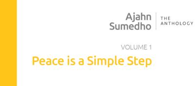 Ajahn Sumedho Volume 1 – Peace is a Simple Step
