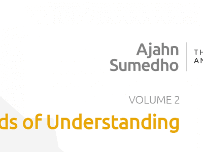 Ajahn Sumedho Volume 2 – Seeds of Understanding
