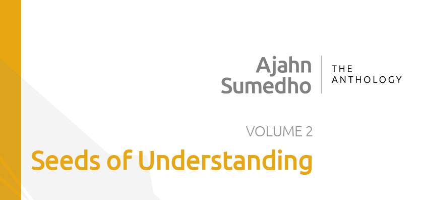 Ajahn Sumedho Volume 2 - Seeds of Understanding