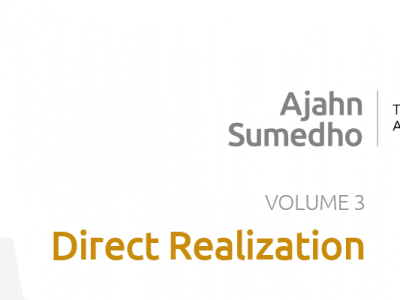 Ajahn Sumedho Volume 3 – Direct Realization