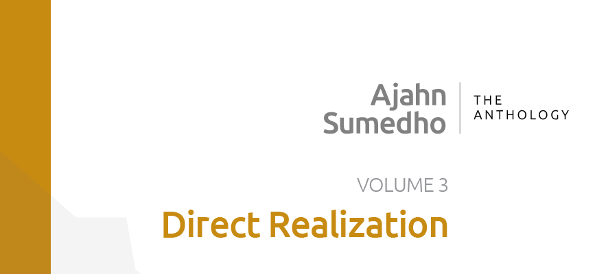 Ajahn Sumedho Volume 3 Direct Realization