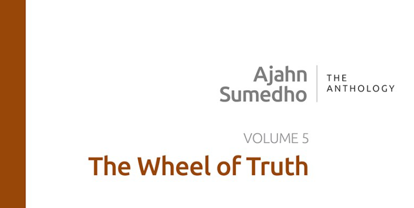 Ajahn Sumedho Volume 5 - The Wheel of Truth