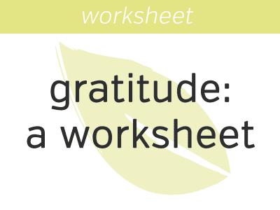 Gratitude: A Worksheet