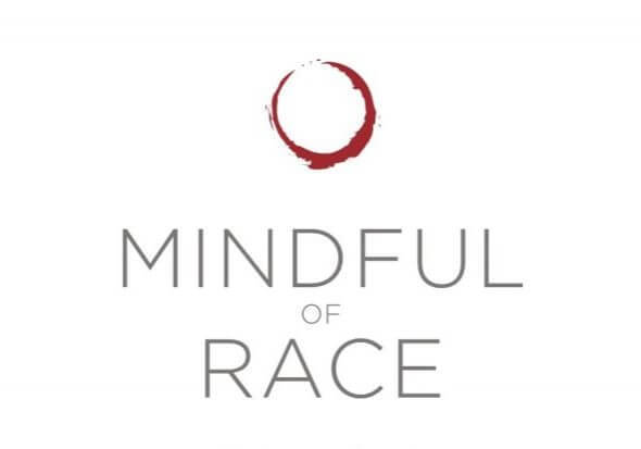 The Importance of Mindfulness of Race - Mindful of Race