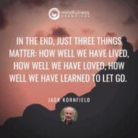In The End Jack Kornfield Inspirational Mindfulness Quotes