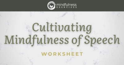 Cultivating Mindfulness of Speech - Worksheet